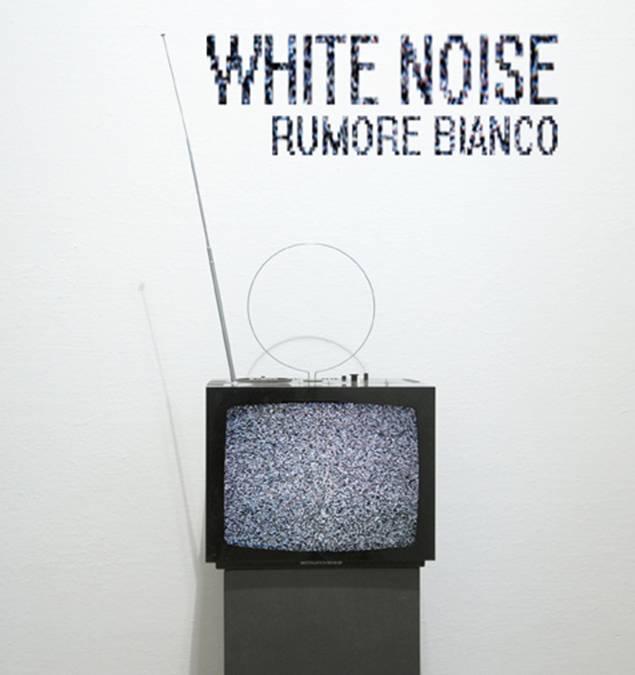 WHITE NOISE RUMORE BIANCO